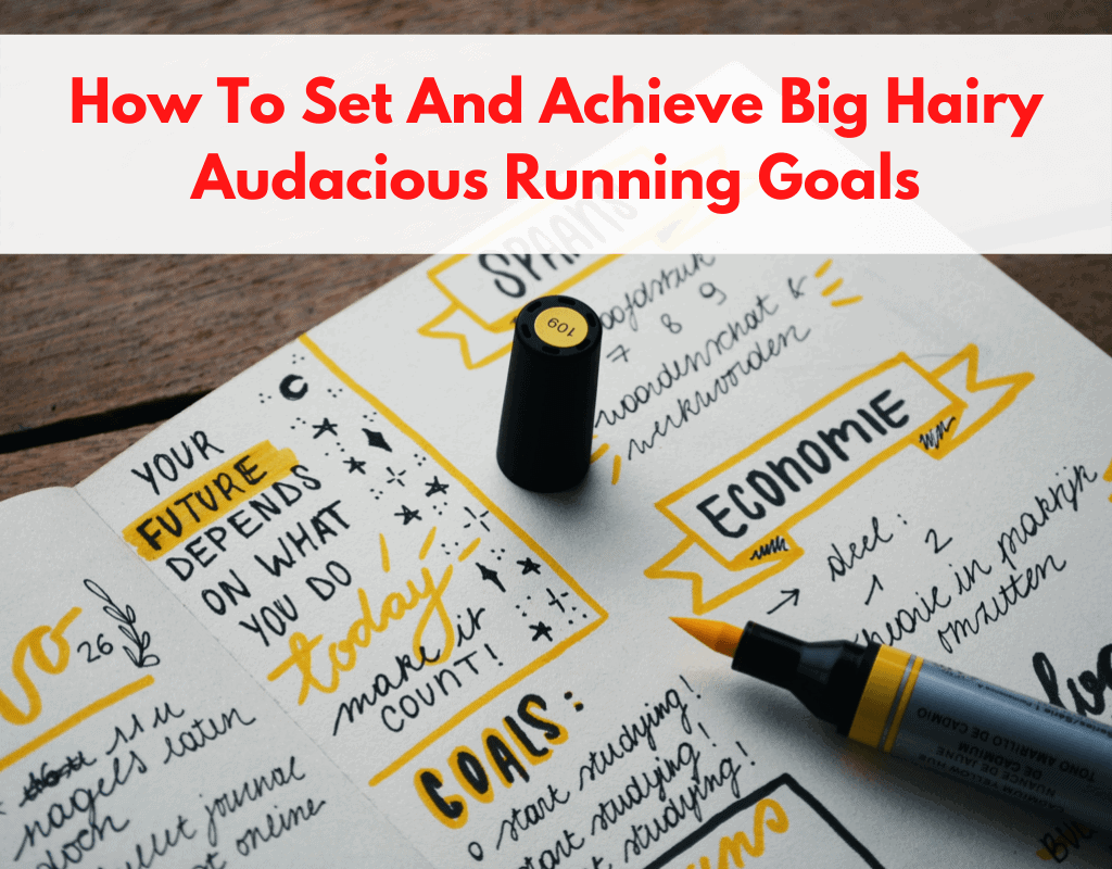 title pic for article big hairy audacious running goals