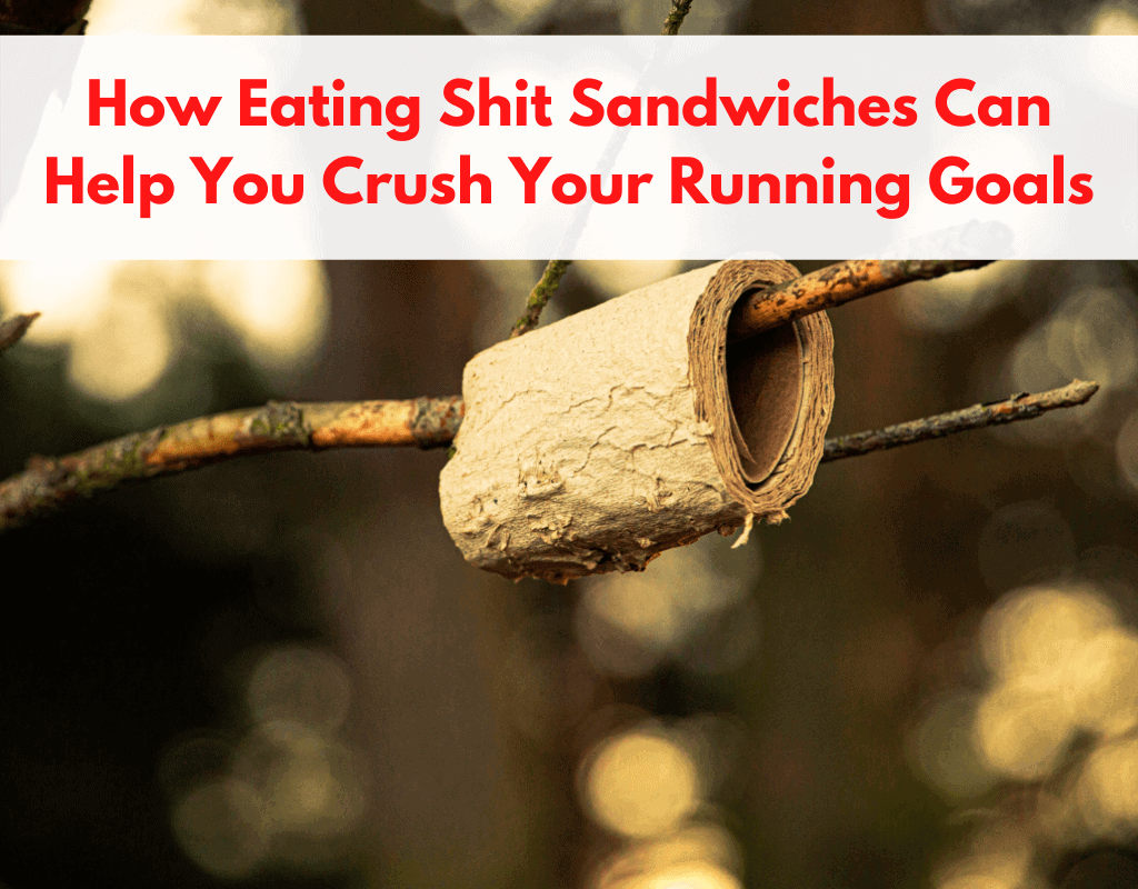 title pic shit sandwiches for running goals